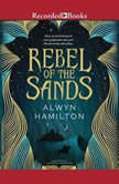 Rebel of the Sands, Alwyn Hamilton