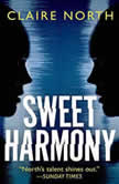 Sweet Harmony, Claire North