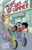 The Last Last-Day-of-Summer, Lamar Giles
