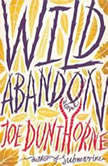 Wild Abandon, Joe Dunthorne