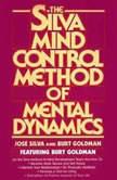 Silva Mind Control Method Of Mental Dynamics, Jose Silva