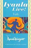 Iyanla Live! Volume 2: Faith, Iyanla Vanzant