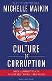 Culture of Corruption Obama and His Team of Tax Cheats, Crooks, and Cronies, Michelle Malkin