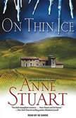 On Thin Ice, Anne Stuart