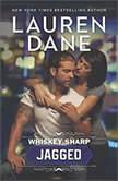 Whiskey Sharp: Jagged (Whiskey Sharp), Lauren Dane