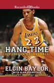 Hang Time My Life in Basketball, Elgin Baylor