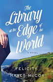 Library at the Edge of the World, The, Felicity Hayes-McCoy