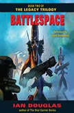 Battlespace Book Two of The Legacy Trilogy, Ian Douglas