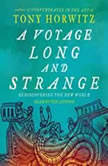 A Voyage Long and Strange, Tony Horwitz