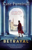 The Betrayal, Kate Furnivall