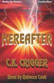 Hereafter, C.K. Crigger