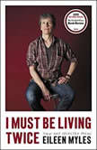 I Must Be Living Twice New and Selected Poems, Eileen Myles