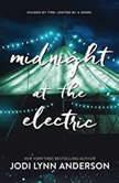 Midnight at the Electric, Jodi Lynn Anderson