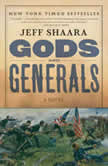 Gods and Generals A Novel of the Civil War, Jeff Shaara