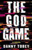 The God Game A Novel, Danny Tobey