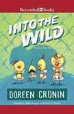 Into the Wild Yet Another Misadventure, Doreen Cronin