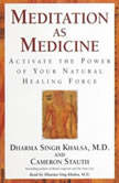 Meditation as Medicine Activate the Power of Your Natural Healing Force, Cameron Stauth