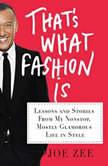 That's What Fashion Is That's What Fashion Is, Joe Zee
