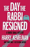 The Day the Rabbi Resigned, Harry Kemelman
