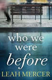 Who We Were Before, Leah Mercer