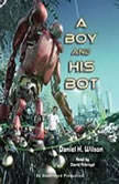 A Boy and His Bot, Daniel H. Wilson