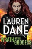 Wrath of the Goddess, Lauren Dane