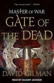 Master of War Gate of the Dead, David Gilman