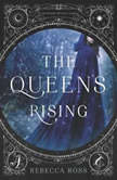 The Queen's Rising, Rebecca Ross