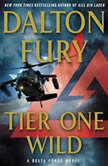 Tier One Wild A Delta Force Novel, Dalton Fury
