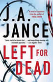 Left for Dead, J.A. Jance