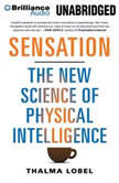 Sensation The New Science of Physical Intelligence, Thalma Lobel