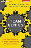 Team Genius The New Science of High-Performing Organizations, Rich Karlgaard