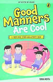 Good Manners are Cool, Sonia Mehta