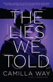 The Lies We Told, Camilla Way