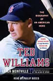 Ted Williams The Biography of an American Hero, Leigh Montville