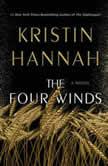 The Four Winds A Novel, Kristin Hannah