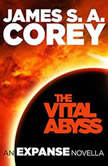The Vital Abyss An Expanse Novella, James S. A. Corey