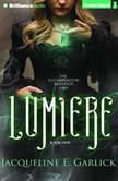 Lumiere, Jacqueline E. Garlick