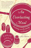 An Everlasting Meal Cooking with Economy and Grace, Tamar Adler