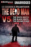 The Dead Man Vol 5 The Death Match, The Black Death, and The Killing Floor, Lee Goldberg