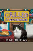 Grilled For Murder, Maddie Day
