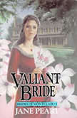 Valiant Bride Book 1, Jane  Peart
