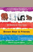 Brown Bear & Friends, Bill Martin, Jr.