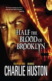 Half the Blood of Brooklyn, Charlie Huston