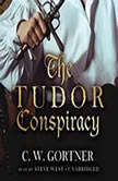The Tudor Conspiracy, C. W. Gortner
