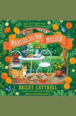 Marigolds for Malice, Bailey Cattrell
