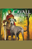 Cavall in Camelot #1: A Dog in King Arthur's Court, Audrey Mackaman
