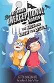 The League of Unexceptional Children: The Kids Who Knew Too Little, Gitty Daneshvari