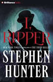 I, Ripper, Stephen Hunter