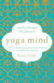 Yoga Mind Journey Beyond the Physical, 30 Days to Enhance your Practice and Revolutionize Your Life From the Inside Out, Suzan Colon